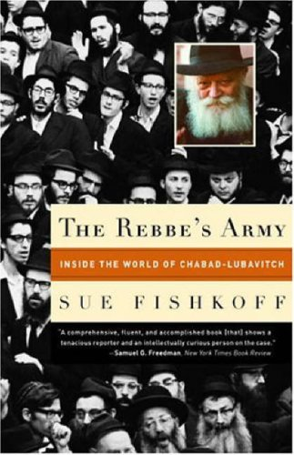 Rebbes Army : Inside The World Of Chabad-lubavitch, SUE FISHKOFF