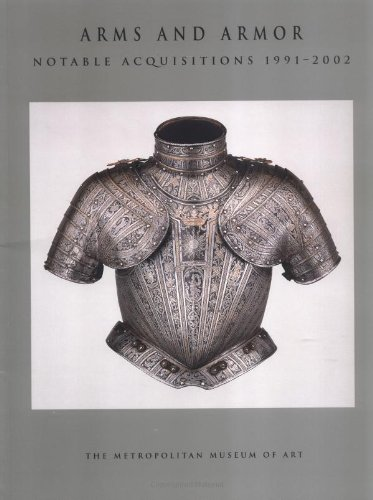 Arms and Armor: Notable Acquisitions 1991-2002 (Metropolitan Museum of Art)