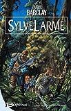 Les L�gendes des Ravens, tome 1 : SylveLarme par Barclay