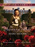 img - for The Aristocrat's Lady (Love Inspired Historical) book / textbook / text book