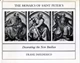 img - for The Mosaics of Saint Peter's: Decorating the New Basilica by DiFederico, Frank (1983) Hardcover book / textbook / text book