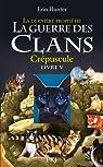 La guerre des clans - La dernière prophétie, tome 5 : Crépuscule par Hunter