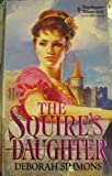 Squire's Daughter (Harlequin Historical, No 208) (0373288085) by Deborah Simmons