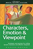 Characters, Emotion & Viewpoint: Techniques and Exercises for Crafting Dynamic Characters and Effective Viewpoints (Write Great Fiction) deals and discounts