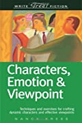 Characters, Emotion & Viewpoint: Techniques and Exercises for Crafting Dynamic Characters and Effective Viewpoints (Write Great Fiction) by Nancy Kress cover image