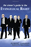 The Sinner's Guide to the Evangelical Right (0451219457) by Lanham, Robert