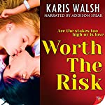 Worth the Risk | Karis Walsh