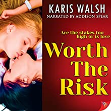 Worth the Risk Audiobook by Karis Walsh Narrated by Addison Spear
