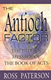 The Antioch Factor: Hidden Message in the Book of Acts