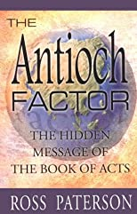 The Antioch Factor: The Hidden Message of the Book of Acts