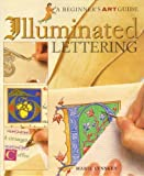 img - for Illuminated Lettering (A Beginner's Art Guide) by Marie Lynskey (2001-05-31) book / textbook / text book