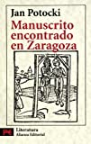 Manuscrito Encontrado En Zaragoza / Manuscript Found in Saragossa (Literatura / Literature) (Spanish Edition) (8420655198) by Jan Potocki