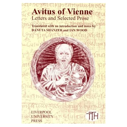 Avitus of Vienne: Selected Letters and Prose (Liverpool University Press - Translated Texts for Historians)