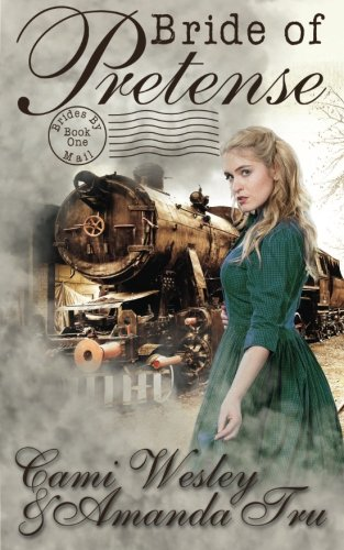 Bride of Pretense: Historical Western Christian Romance (Brides by Mail) (Volume 1)