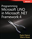 Programming Microsoft LINQ in .NET Framework 4 (Developer Reference)