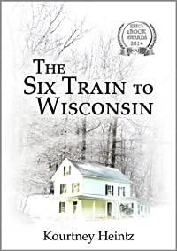 The Six Train To Wisconsin by Kourtney Heintz ebook deal