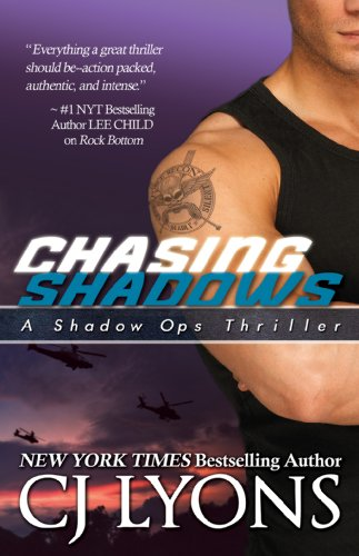 Chasing Shadows: Shadow Ops Book #1 (A Covert Ops Romantic Thriller) by CJ Lyons