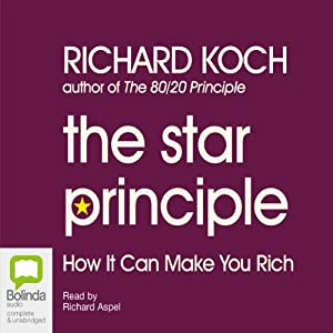 The Star Principle: How It Can Make You Rich | [Richard Koch]