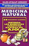 NATURAMA No. 8: BENEFICIOS DEL AJO, VINAGRE, HALITOSIS, LEER LA PIEL, ALIVIAR DOLORES: TRATADO DE MEDICINA NATURAL (COLECCION NATURALIA) (Spanish Edition)