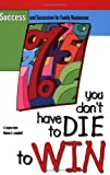img - for You Don't Have to Die to Win: Success and Succession for Family Businesses book / textbook / text book