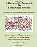 img - for A Democratic Approach to Sustainable Futures: A Workbook for Addressing the Global Problematique book / textbook / text book