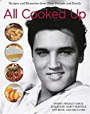 All Cooked Up: Recipes and Memories from Elvis' Friends and Family (0517227134) by Early, Donna Presley