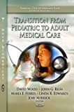 img - for Transition from Pediatric to Adult Medical Care (Pediatrics, Child and Adolescent Heatlh) book / textbook / text book