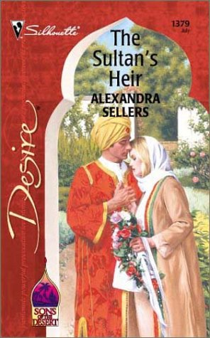 Sultan's Heir (Sons of the Desert: The Sultans) (Desire, 1379), Alexandra Sellers