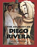 The Journey of Diego Rivera (Art Beyond Borders)