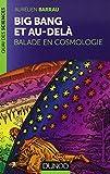 Big bang et au-delà : Balade en cosmologie