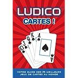 LUDICO CARTES ! : Votre Guide des 25 Meilleurs Jeux Mondiaux de Cartes