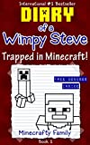 Diary of a Wimpy Steve series: Trapped in Minecraft! (Book 1): Unoffical Minecraft Books (Minecraft Books for Kids)