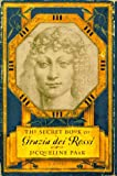 The SECRET BOOK OF GRAZIA DEI ROSSI: A NOVEL (0684816032) by Jacqueline Park