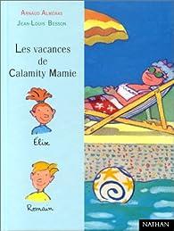 Les Vacances de Calamity Mamie par Arnaud Alm�ras