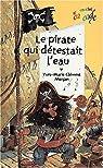 Le pirate qui détestait l'eau par Clément