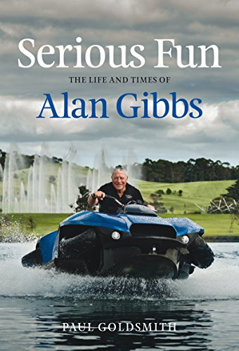 Serious Fun: The Life and Times of Alan Gibbs, by Paul Goldsmith