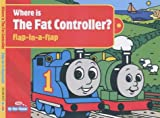 Where is the Fat Controller?: Flap-in-a-flap Book (My First Thomas)