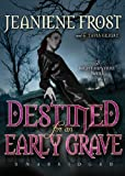 Destined for an Early Grave: A Night Huntress Novel (Night Huntress Novels)