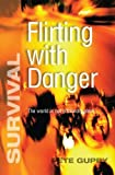 Flirting with Danger (Survival)