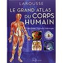 Grand atlas du corps humain : Description, fonctions, pathologies