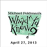 Whad'Ya Know?, Ben Sidran and Lyle Anderson, April 27, 2013 | Michael Feldman