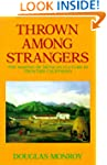 Thrown Among Strangers: The Making of...