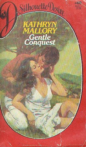 Gentle Conquest (Silhouette Desire #40), Kathryn Mallory