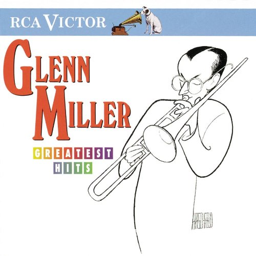 Glenn Miller - Greatest Hits by Glenn Miller