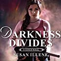 Darkness Divides: Sensor Series, Book 3 Audiobook by Susan Illene Narrated by Cris Dukehart