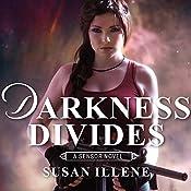 Darkness Divides: Sensor Series, Book 3 | Susan Illene