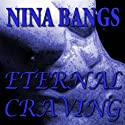 Eternal Craving: The Gods of the Night, Book 2 (       UNABRIDGED) by Nina Bangs Narrated by Carolee Goodgold