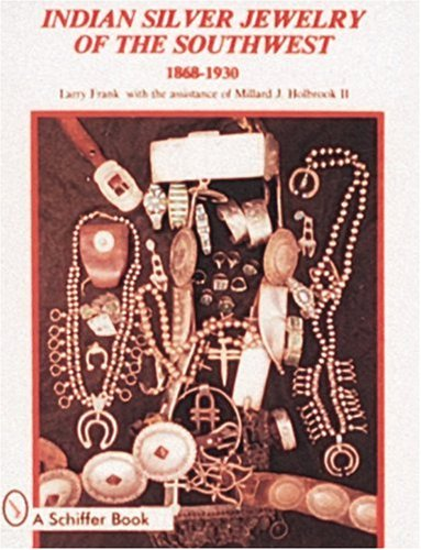 Indian Silver Jewelry of the Southwest, 1868-1930
