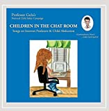 Children in the Chat Room (Songs On Internet Predators and Child Abduction)