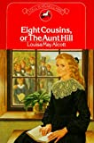 Eight Cousins, or the Aunt Hill (0440422310) by Louisa May Alcott